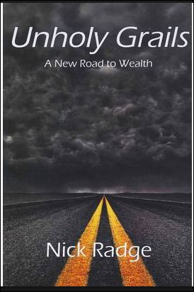 Radge' Unholy Grails – A New Road to Wealth